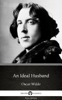 An Ideal Husband by Oscar Wilde - Delphi Classics (Illustrated) [Pdf/ePub] eBook