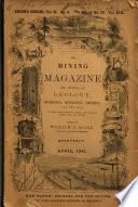 The Mining Magazine and Journal of Geology, Mineralogy, Metallurgy, Chemistry and the Arts, Their Applications to Mining and Working Useful Ores and Metals