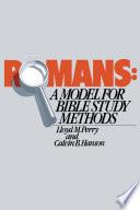 Romans: A Model for Bible Study Methods