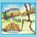 Pdf Adventures of Mr. Twig