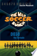 The Wild Soccer Bunch, Book 2, Diego the Tornado