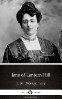 Jane of Lantern Hill by L. M. Montgomery - Delphi Classics (Illustrated)