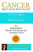 Cancer: Fight It with the Blood Type Diet ebook