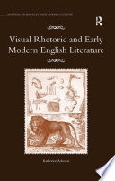 Visual Rhetoric And Early Modern English Literature