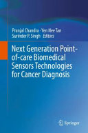 Next Generation Point of care Biomedical Sensors Technologies for Cancer Diagnosis Book