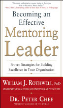 Becoming an Effective Mentoring Leader  Proven Strategies for Building Excellence in Your Organization