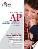 Cracking the AP English Language & Composition Exam 2009
