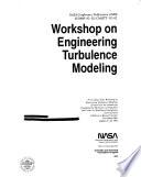 Workshop on Engineering Turbulence Modeling