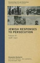 Jewish Responses to Persecution  1938 1940