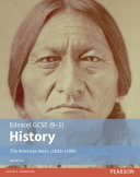 Edexcel GCSE (9-1) History the American West, C1836-C1895 Student Book