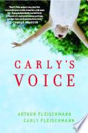 """""""Carly's Voice: Breaking Through Autism"""" by Arthur Fleischmann"""