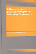 E Manufacturing  Business Paradigms and Supporting Technologies