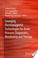 Emerging Electromagnetic Technologies For Brain Diseases Diagnostics Monitoring And Therapy Book PDF