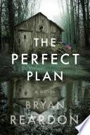 The perfect plan : a novel