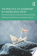The Practice of Leadership in Higher Education