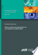 Video to Video Face Recognition for Low Quality Surveillance Data Book