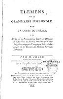 Eléments de la Grammaire espagnole avec un cours de thèmes. Abbé Auguste-Louis Josse
