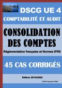 Pdf 45 cas corrigés de Consolidation des comptes - Comptes de groupe - DSCG UE 4 - Comptabilité et audit Telecharger