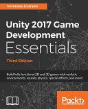 Unity 2017 Game Development Essentials  Third Edition
