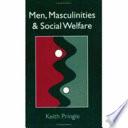 Men Masculinities And Social Welfare
