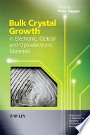 Bulk Crystal Growth of Electronic  Optical and Optoelectronic Materials Book
