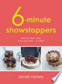 """Six-Minute Showstoppers: Delicious bakes, cakes, treats and sweets – in a flash!"" by Sarah Rainey"