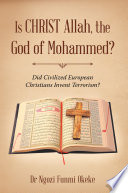 Is Christ Allah  the God of Mohammed