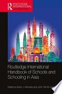 Routledge International Handbook of Schools and Schooling in Asia