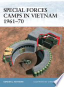 Special Forces Camps in Vietnam 1961   70