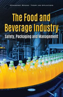 The Food and Beverage Industry  Safety  Packaging and Management Book