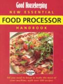 Good Housekeeping New Essential Food Processor Handbook