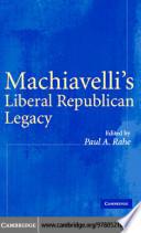 Machiavelli s Liberal Republican Legacy