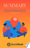 Inventology by Pagan Kennedy  Summary