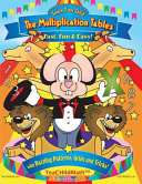 Teach Your Child the Multiplication Tables, Fast, Fun and Easy