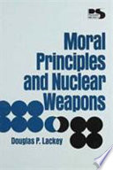 Moral Principles And Nuclear Weapons Book