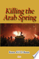 Killing the Arab Spring