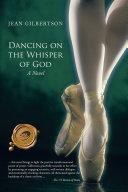 Dancing on the Whisper of God [Pdf/ePub] eBook