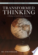 Transformed Thinking  A Defense of the Christian Worldview  English Standard Version