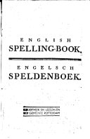 A Clear, Natural and Easy Method of Instruction in the Spelling and Pronunciation of the English Tongue; Chiefly Intended for British Youth in the Netherlands: Also Such of the Netherdutch Youth, as Intend to Receive Instruction in the English Tongue