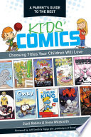 A Parent's Guide to the Best Kids' Comics  : Choosing Titles Your Children Will Love