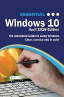 Essential Windows 10 April 2018 Edition