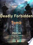 Deadly Forbidden Tomb
