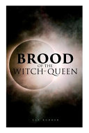 The Brood Of The Witch Queen A Supernatural Thriller Book PDF