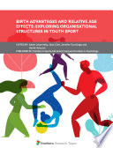 Birth Advantages and Relative Age Effects  Exploring Organisational Structures in Youth Sport