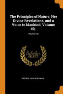 The Principles of Nature  Her Divine Revelations  and a Voice to Mankind  Volume 49   Volume 435