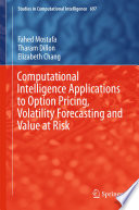 Computational Intelligence Applications to Option Pricing  Volatility Forecasting and Value at Risk