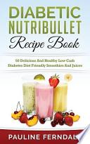 Diabetic Nutribullet Recipe Book