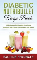 Diabetic Nutribullet Recipe Book Book