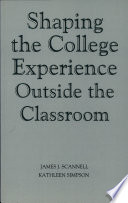Shaping the College Experience Outside the Classroom