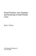 Racial Prejudice, Juror Empathy, and Sentencing in Death Penalty Cases